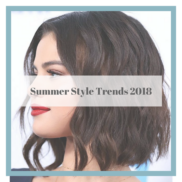 Summer Style Trends for 2018